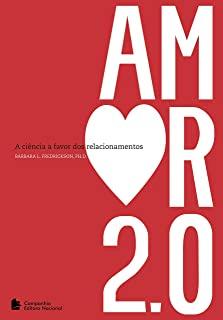 Amor 2.0: A Ciencia A Favor Dos Relacionamentos
