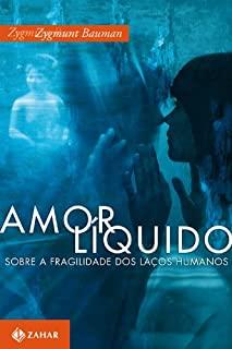 Amor Liquido: Sobre A Fragilidade Dos Lacos Humano