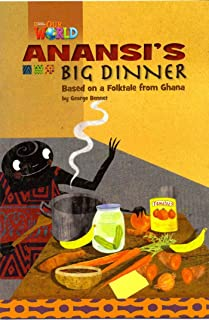 Anansis Big Dinner: Based On A Folktale From Ghana
