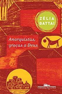 Anarquistas, Gracas A Deus: Memorias