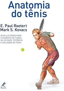 Anatomia Do Tenis: Seu Guia Ilustrado Para Forca,
