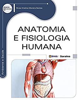 Anatomia E Fisiologia Humana - Serie Eixos