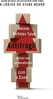 Antifragil: Coisas Que Se Beneficiam