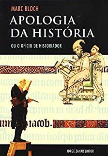 Apologia Da História Ou O Oficio De Históriador
