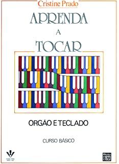 Aprenda A Tocar Orgao E Teclado - 1O Vol.