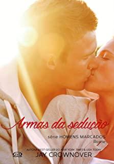 Armas Da Seducao - Vol.3 - Serie Homens Marcados -