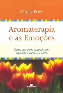 Aromaterapia E As Emocoes: Como Usar Oleo Essencia