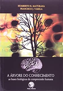 Arvore Do Conhecimento, A: As Bases Biologicas Da