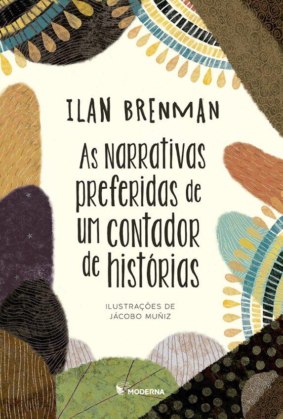 AS NARRATIVAS PREFERIDAS DE UM CONTADOR DE HISTORIAS - ILAN BRENMAN
