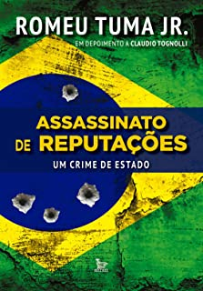Assassinato De Reputacoes: Um Crime De Estado