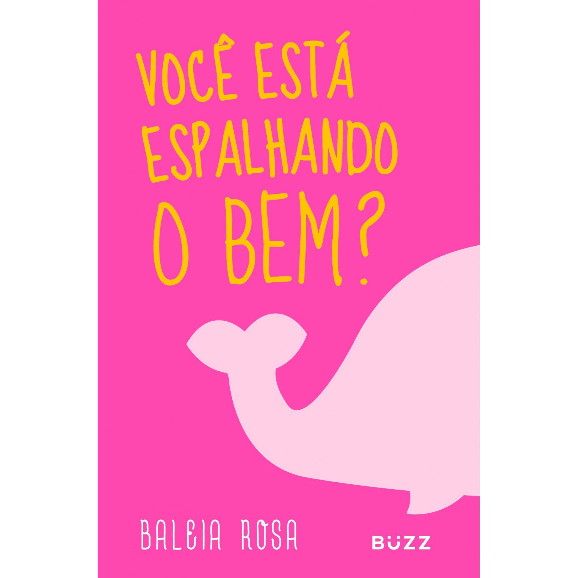 BALEIA ROSA - VOCE ESTA ESPALHANDO O BEM?