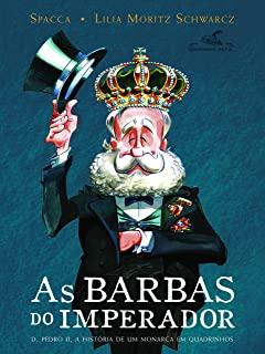 Barbas Do Imperador, As: D. Pedro I I, A História