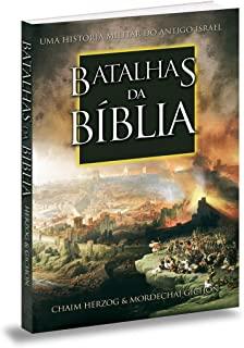 Batalhas Da Bíblia: Uma Historia Militar Do Antigo