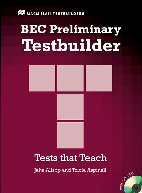 BEC PRELIMINARY TESTBUILDER WITH ANSWER KEY  AUDID