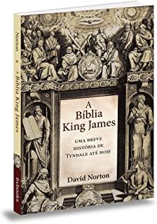 Bíblia King James, A: Uma Breve Historia De Tyndal