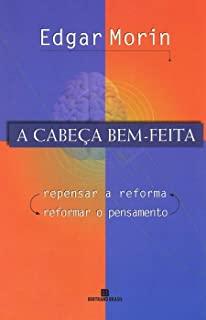 Cabeca Bem-Feita, A: Repensar A Reforma Reformar O