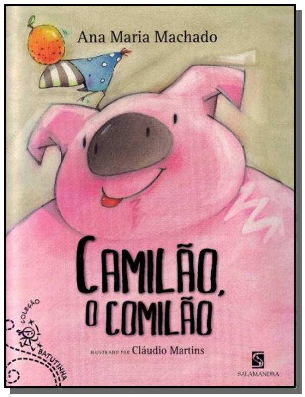 CAMILAO, O COMILAO - COLECAO BATUTINHA - ANA MARIA MACHADO