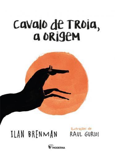CAVALO DE TROIA A ORIGEM - ILAN BRENMAN