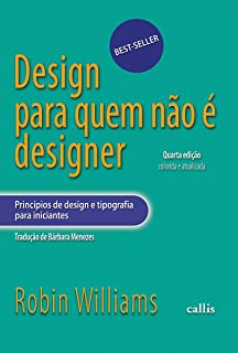 Design Para Quem Nao E Designer: Principios De Des