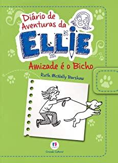 Diario De Aventuras Da Ellie: Amizade E O Bicho
