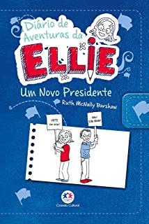 Diario De Aventuras Da Ellie: Um Novo Presidente