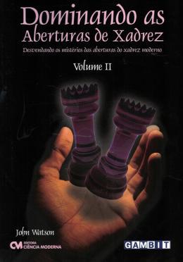 Dominando As Aberturas De Xadrez - Vol. 2