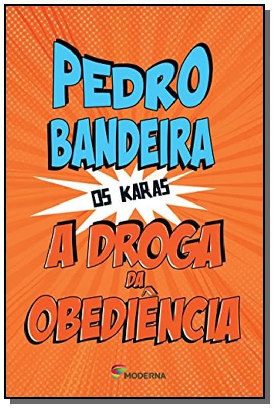 DROGA DA OBEDIENCIA, A - COLECAO OS KARAS - PEDRO BANDEIRA