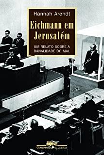 Eichmann Em Jerusalem: Um Relato Sobre A Banalidad