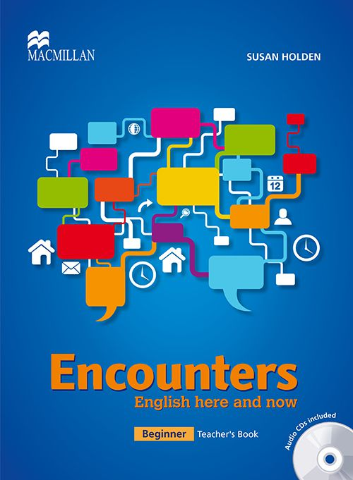 ENCOUNTERS ENGLISH HERE AND NOW BEGINNER TEACHERSK