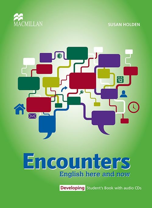 ENCOUNTERS ENGLISH HERE AND NOW: DEVELOPING - STUD