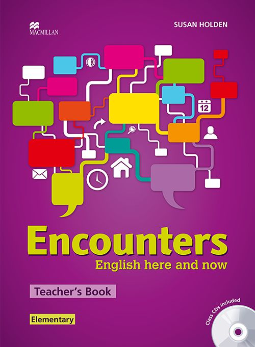 ENCOUNTERS ENGLISH HERE AND NOW ELEMENTARY TEACHEK