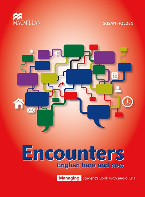 ENCOUNTERS ENGLISH HERE AND NOW: MANAGING - STUDEN