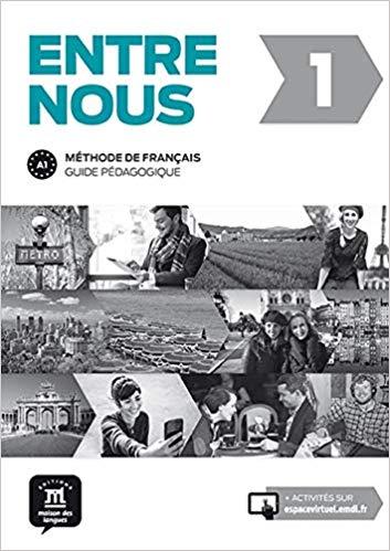 ENTRE NOUS 1 : METHODE DE FRANCAIS, A1 : GUIDE PED