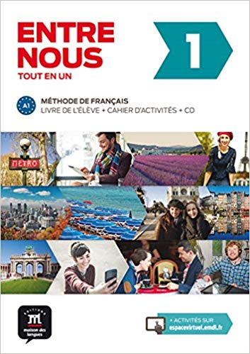 ENTRE NOUS 1 : METHODE DE FRANCAIS, A1 : LIVRE DE