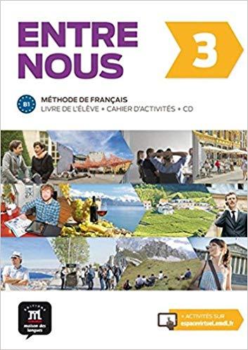 ENTRE NOUS 3 : METHODE DE FRANCAIS, B1 : LIVRE DE