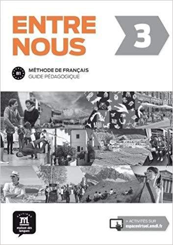 ENTRE NOUS GUIDE PÉDAGOGIQUE FORMAT PAPIER-3-B1