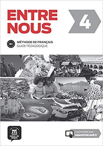 ENTRE NOUS GUIDE PÉDAGOGIQUE FORMAT PAPIER-4-B2