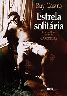 Estrela Solitaria: Um Brasileiro Chamado Garrincha