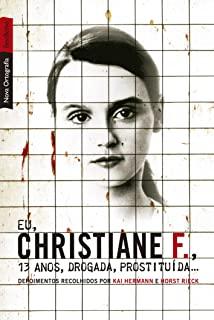 Eu, Christiane F.: 13 Anos, Drogada, Prostituida..