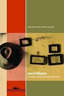 Euclidiana: Ensaios Sobre Euclides Da Cunha