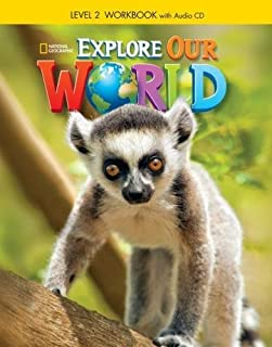 Explore Our World: Workbook With Audio Cd - L2