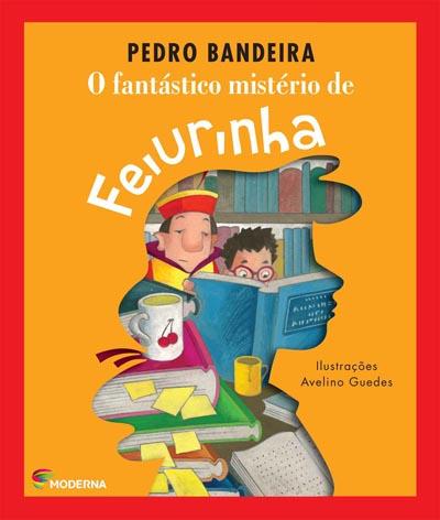 FANTASTICO MISTERIO DE FEIURINHA, O - PEDRO BANDEIRA