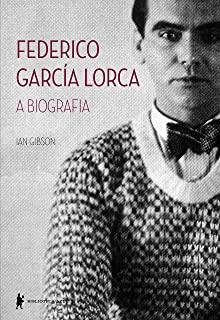 Federico Garcia Lorca: A Biografia