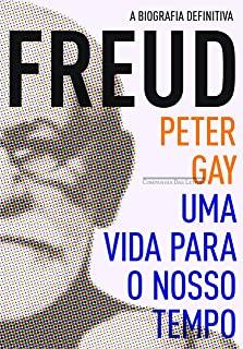 Freud: Uma Vida Para O Nosso Tempo - Edicao Econom