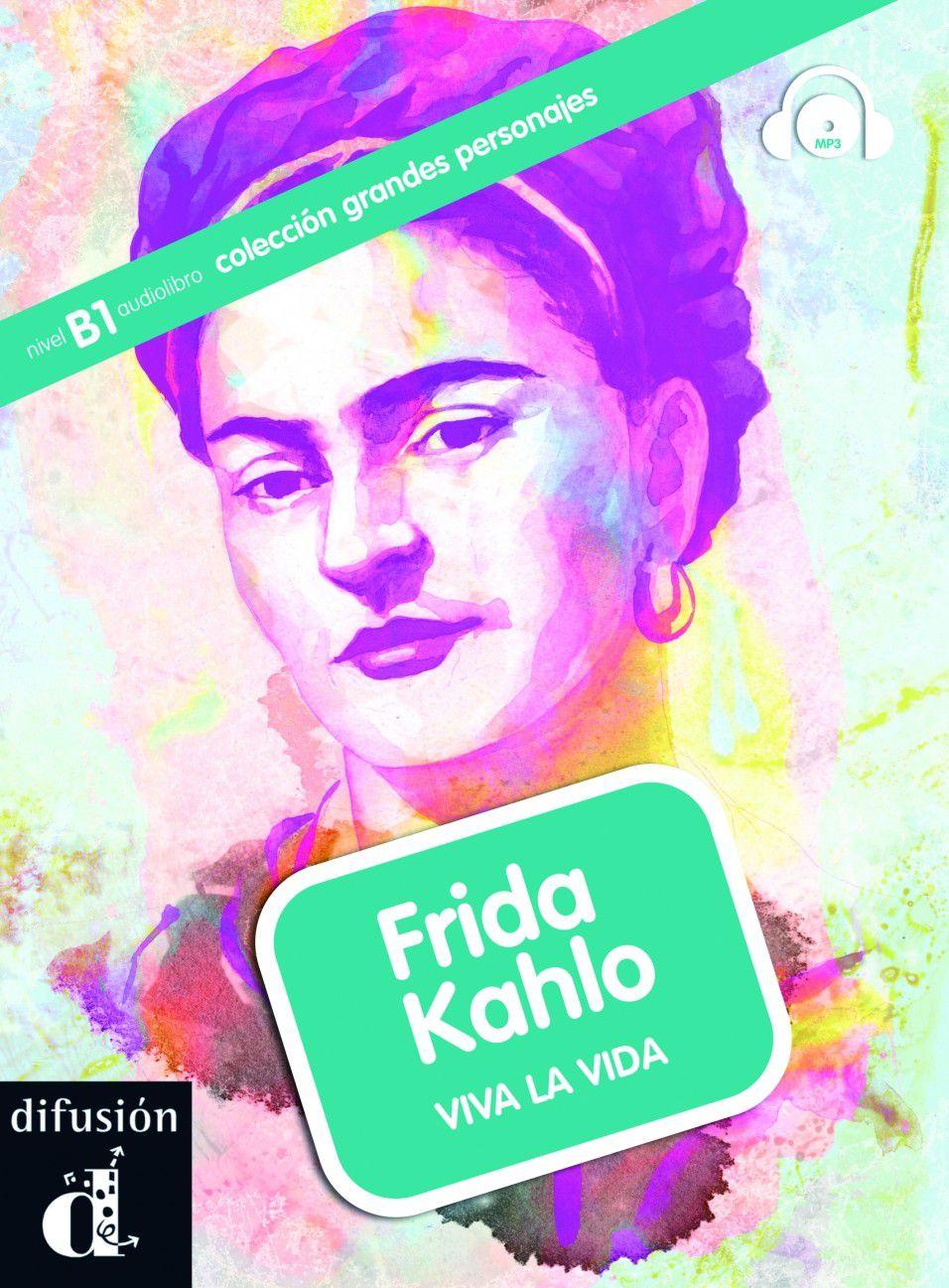FRIDA KAHLO - GRANDES PERSONAJES - NIVEL B1 - LIBR