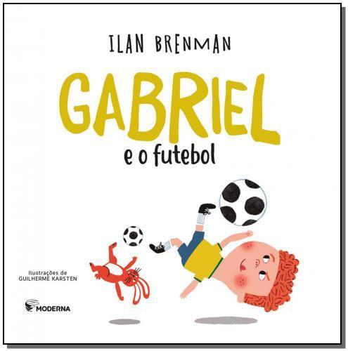 GABRIEL E O FUTEBOL - ILAN BRENMAN
