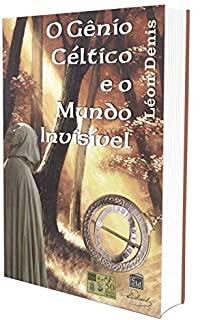 Gênio Céltico E O Mundo Invísivel