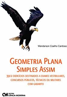 Geometria Plana Simples Assim - 3912 Exercicios De