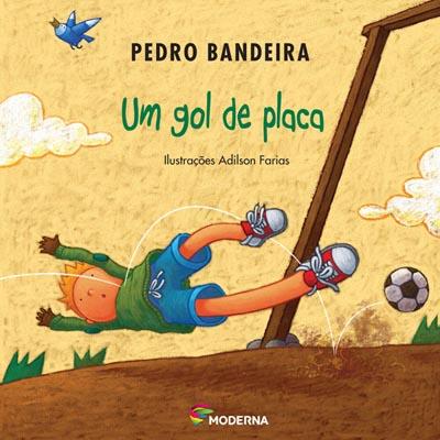 GOL DE PLACA, UM - PEDRO BANDEIRA