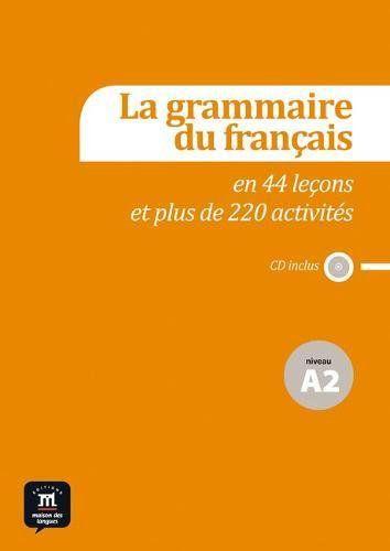 GRAMMAIRE FRANCAISE EN 44 LECONS ET PLUS DE 220 AC